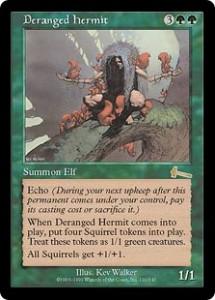 Deranged hermit was an Elf from Urza's Legacy