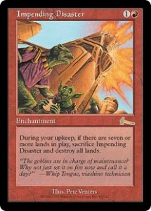 Impending Disaster was an Armageddon in waiting from Urza's Legacy