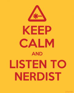 Keep Calm and Listen to Nerdist