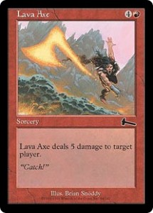 Lava Axe was one of the three reprinted cards in Urza's Legacy