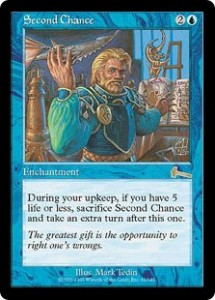 Second Chance was a last ditch Time Walk from Urza's Legacy