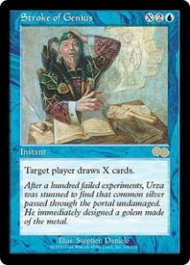 Stroke of Genius was a slightly more expensive Braingeyser from Urza's Saga
