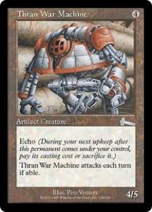 Thran War Machine was Urza's Legacy's Juggernaut