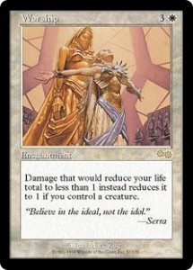 Worship from Urza's Saga saved many games