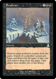 Eradicate was the Black Lobotomy Card from Urza's Destiny