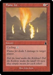 Flame Jet from Urza's Destiny was a Cycling Incinerate that only Targeted Players