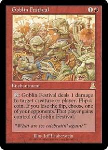 Goblin Festival was a great Flip-A-Coin Card from Urza's Destiny