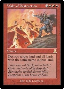 Wake of Destruction was a targeted Armageddon from Urza's Destiny