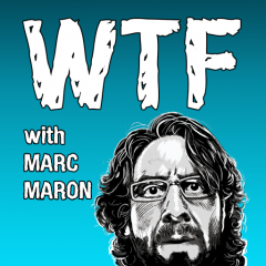 WTF with Marc Maron WTFpod Podcast