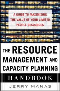 The Resource Management and Capcity Planning Handbook by Jerry Manas