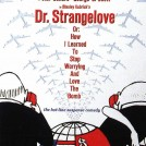 A Movie Poster for Dr. Strangelove or: How I Learned to Stop Worrying and Love the Bomb