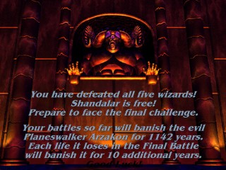 You have defeated all five Wizards! Shandalar is free!