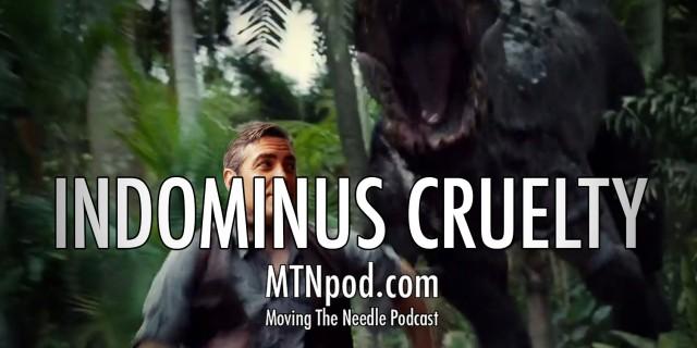 MTNpod-Indominus_Cruelty