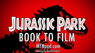 MTNpod Jurassic Park Book to Film
