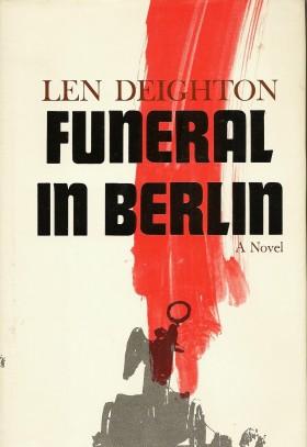 Funeral in Berlin by Len Deighton A Novel