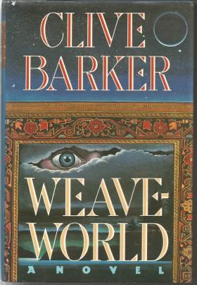 Weaveworld A Novel by Clive Barker