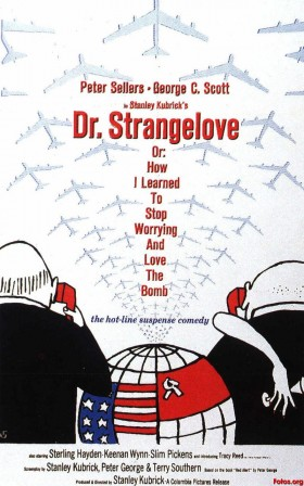 Dr Strangelove or How I Leanred to Stop Worrying and Love the Bomb