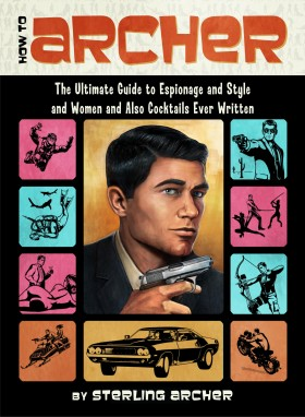 How to Archer Book by Sterling Archer