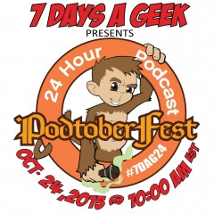 7 Days A Geek Presents PodtoberFest