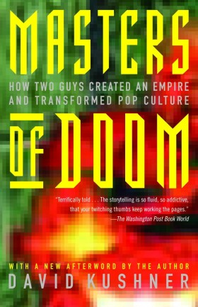 Masters of Doom How Two Guys Created an Empire and Transformed Pop Culture by David Kushner