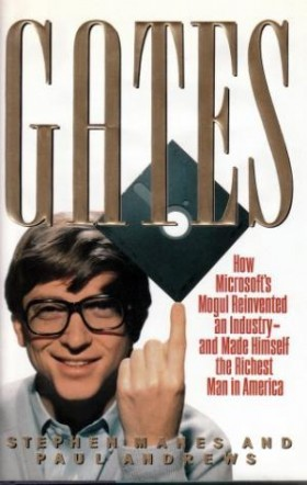 Gates How Microsofts Mogul Reinvented an Industry and Made Himself the Richest Man in America