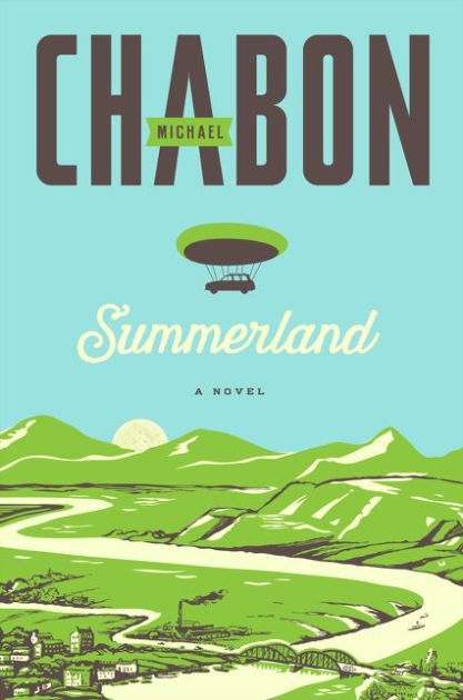 Summerland A Novel by Michael Chabon