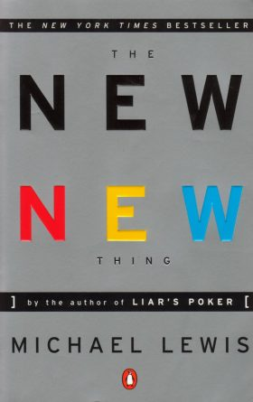 The New New Thing - Michael Lewis
