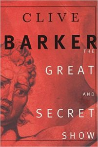 The Great and Secret Show by Clive Barker The First Book of Art