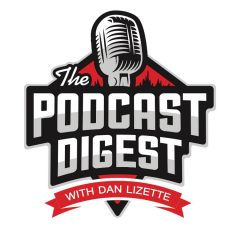 The Podcast Digest with Dan Lizette Logo