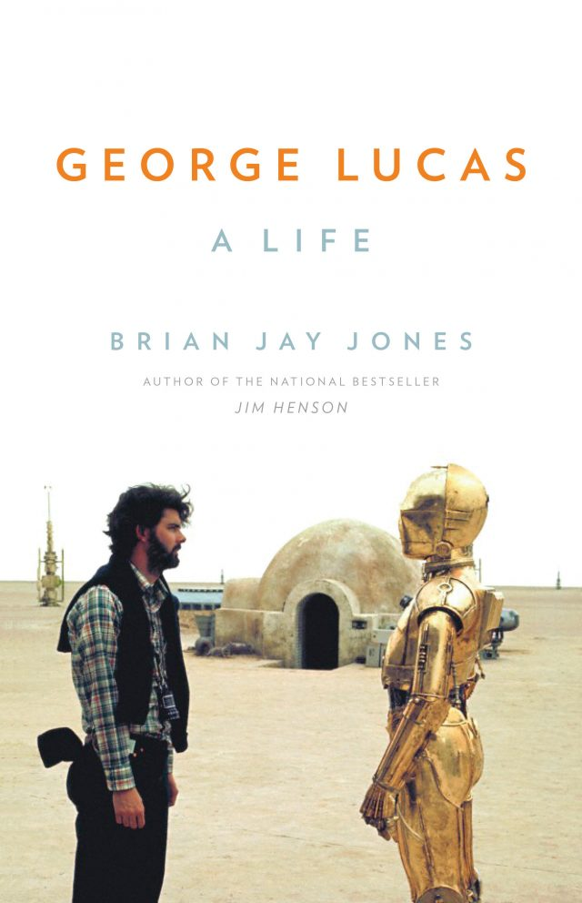 George Lucas A Life by Brian Jay Jones
