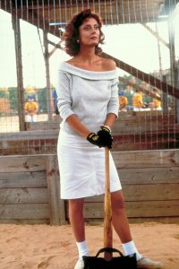 Annie Savoy played by Susan Sarandon
