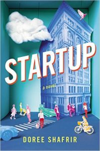 Startup A Novel by Doree Shafrir