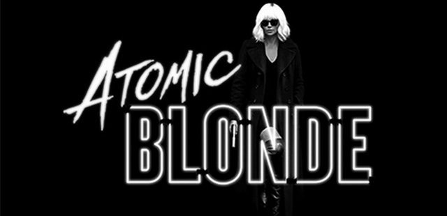Atomic Blonde is a Must See Film