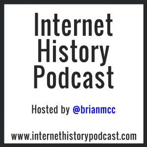 The Internet History Podcast Hosted by Brian McCullough