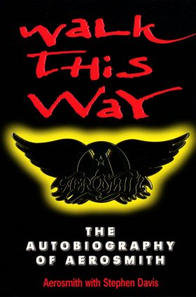 Walk This Way The Autobiography of Aerosmith