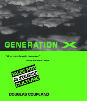 Generation X Tales for an Accelerated Culture by Douglas Coupland