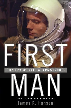 First Man The Life of Neil A Armstrong by James R Hansen