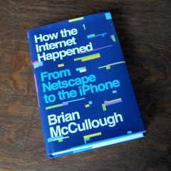 How the Internet Happened by Brian McCullough