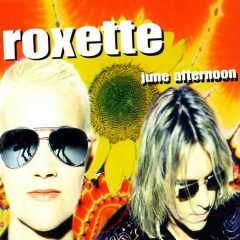 Roxette June Afternoon