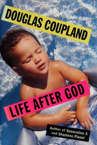 Life After God by Douglas Coupland Book Cover