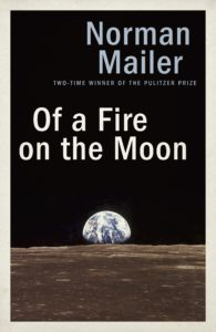 Norman Mailer Of a Fire on the Moon