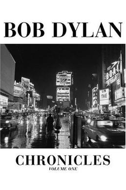 Bob Dylan Chronicles Volume 1