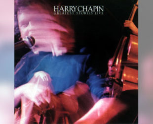 Harry Chapin Greatest Stories Live Track by Track by Agent Palmer