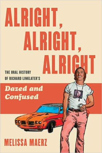 Alright Alright Alright Melissa Maerz Book Cover