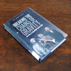 Breaking the Chains of Gravity The Story of Spaceflight before NASA by Amy Shira Teitel