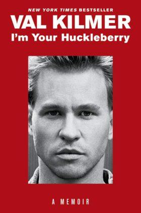 Val Kilmer Im Your Huckleberry Book Cover